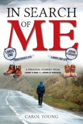 In Search of Me: A personal journey from Land's End to John O'Groats