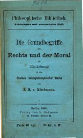 Die Grundbegriffe des Rechts und der Moral als Einleitung in das Studium rechtsphilosophischer Werke