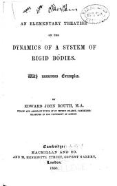 An Elementary Treatise on the Dynamics of a System of Rigid Bodies: With Numerous Examples