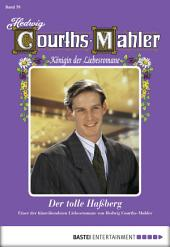 Hedwig Courths-Mahler - Folge 079: Der tolle Haßberg