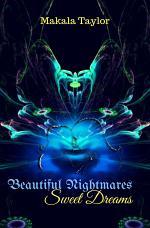 Beautiful Nightmares...Sweet Dreams