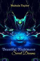 Beautiful Nightmares   Sweet Dreams PDF