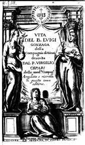 Vita del Beato Luigi Gonzaga ampliata e ricoreta in questa 3. ed