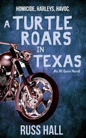A Turtle Roars in Texas: An Al Quinn Novel