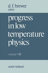 Progress in Low Temperature Physics: Volume 8