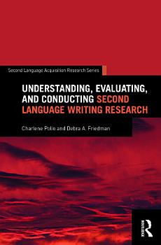 Understanding  Evaluating  and Conducting Second Language Writing Research PDF