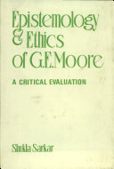 Epistemology and Ethics of G.E. Moore
