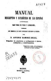 Manual descriptivo y estadístico de las Españas consideradas bajo todas sus fases y condiciones...