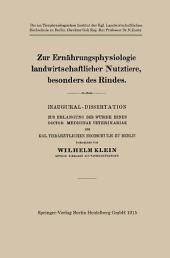 Zur Ernährungsphysiologie landwirtschaftlicher Nutztiere, besonders des Rindes: Inaugural-Dissertation zur Erlangung der Würde Eines Doctor Medicinae Veterinariae der Kgl. Tierärztlichen Hochschule zu Berlin