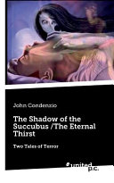 The Shadow of the Succubus /The Eternal Thirst