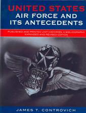 United States Air Force and Its Antecedents: Published and Printed Unit Histories, a Bibliography