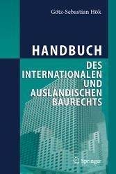 Handbuch des internationalen und ausl  ndischen Baurechts PDF