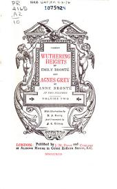 Wuthering Heights, by Emily Brontë, and Agnes Grey, by Anne Brontë