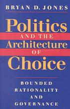 Politics and the Architecture of Choice PDF