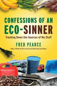 Confessions of an Eco Sinner PDF