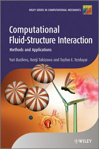 Computational Fluid Structure Interaction