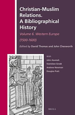 Christian Muslim Relations  A Bibliographical History  PDF