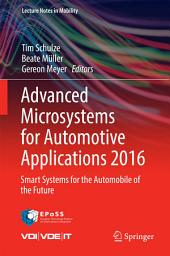 Advanced Microsystems for Automotive Applications 2016: Smart Systems for the Automobile of the Future