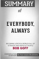 Summary of Everybody  Always by Bob Goff  Conversation Starters