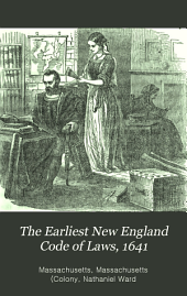 The Earliest New England Code of Laws, 1641