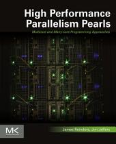 High Performance Parallelism Pearls Volume One: Multicore and Many-core Programming Approaches