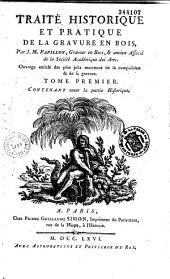 Traité historique et pratique de la gravure en bois par J. M. Papillon,...: ouvrage enrichi des plus jolis morceaux de sa composition & de sa gravure, Volume1