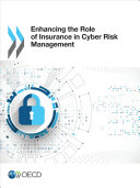 Enhancing the Role of Insurance in Cyber Risk Management