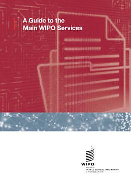 A Guide to the Main WIPO Services PDF