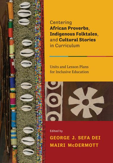 Centering African Proverbs  Indigenous Folktales  and Cultural Stories in Curriculum PDF