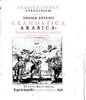 Arabicae Lingvae Tyrocinium. Id est Thomae Erpenii Grammatica Arabica; Cum varia Praxios matera, cujus elenchum versa dabit pagella