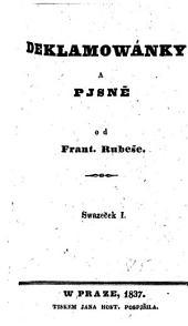 Deklamowanky a pjsne. (Deklamationsstücke und Lieder.) boh. - Prag, Pospjsil 1837-39