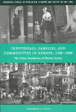 Individuals, Families, and Communities in Europe, 1200-1800
