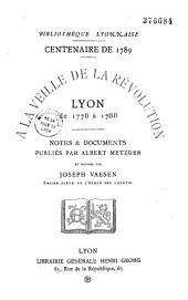 A la veille de la Révolution: Lyon de 1778 - 1788