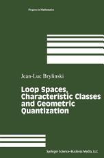 Loop Spaces  Characteristic Classes and Geometric Quantization PDF