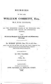 Memoirs of the Late William Cobbett, Esq., M.P. for Oldham: Embracing All the Interesting Events of His Memorable Life, Obtained from Private and Confidential Sources. Also, a Critical Analysis of His Scientific and Elementary Writings, Volume 2