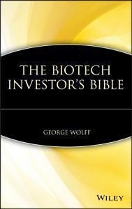 The Biotech Investor s Bible PDF