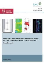 Numerical Characterization of Mechanical Stress and Flow Patterns in Stirred Tank Bioreactors