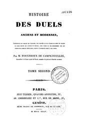 Histoire des duels anciens et modernes, contenant le tableau de l'origine des progrès et de l'esprit du duel en France et dans toutes les parties du monde