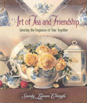 The Art of Tea and Friendship PDF