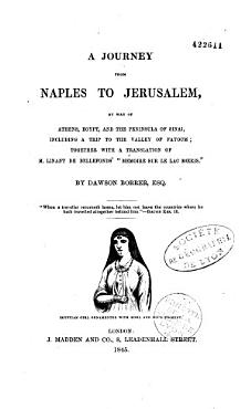 A Journey from Naples to Jerusalem  by Way of Athens  Egypt  and the Peninsula of Sinai PDF