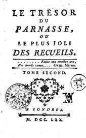 Le tresor du Parnasse, ou le plus joli des recueils: Tome second, Volume2