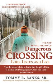 "Dangerous Crossing - Look Listen and Live: ""For the wages of sin is death, but the gift of God is eternal life through Jesus Christ our Lord"" (Romans 6:23)"