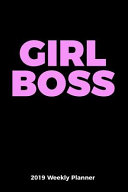 Girl Boss 2019 Weekly Planner. with an Inspiring Quote for Each Week