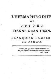 L' Hermaphrodite, ou lettre de Grandjean, à Françoise Lambert, sa femme: suivie d'Anne de Boulen, à Henry VIII, roi d'Angleterre, son epoux : Héroïde novelle et de 2 Idilles