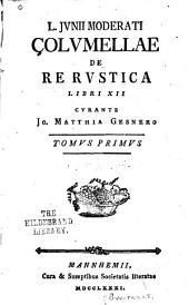 L. Junii Moderati Columellae De re rustica