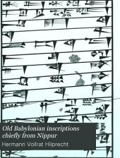 Old Babylonian Inscriptions Chiefly from Nippur