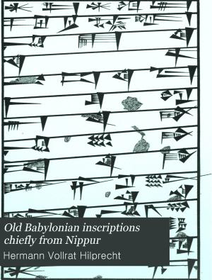Old Babylonian Inscriptions  Chiefly from Nippur PDF