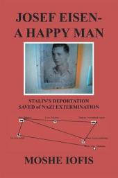 Josef Eisen - A Happy Man: Stalin's Deportation Saved of Nazi Extermination