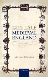 Romance and the Gentry in Late Medieval England PDF