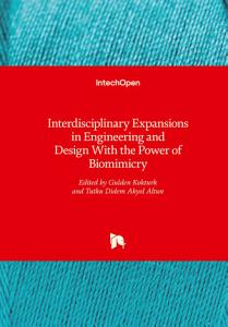 Interdisciplinary Expansions in Engineering and Design With the Power of Biomimicry